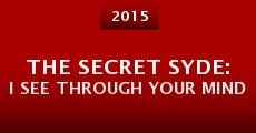 The Secret Syde: I See Through Your Mind (2015)