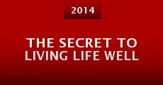 The Secret to Living Life Well (2014) stream