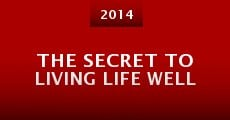 The Secret to Living Life Well (2014)