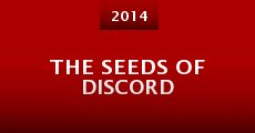 Película The Seeds of Discord