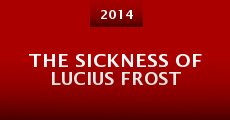 The Sickness of Lucius Frost (2014) stream