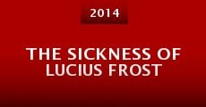 The Sickness of Lucius Frost (2014)