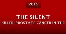 Película The Silent Killer: Prostate Cancer in the African American Community