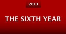 The Sixth Year (2013) stream