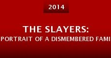 Película The Slayers: Portrait of a Dismembered Family
