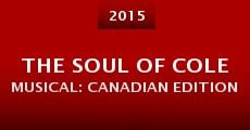 Película The Soul of Cole MUSICAL: Canadian Edition