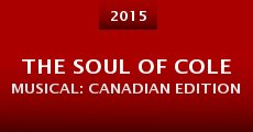 The Soul of Cole MUSICAL: Canadian Edition (2015) stream