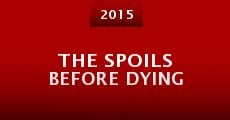 Película The Spoils Before Dying