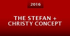 The Stefan + Christy Concept (2013) stream