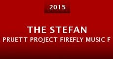 Película The Stefan Pruett Project Firefly Music Festival Documentary