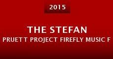 The Stefan Pruett Project Firefly Music Festival Documentary (2015) stream