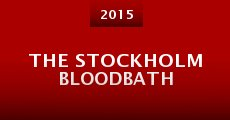 The Stockholm Bloodbath