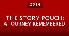 Película The Story Pouch: A Journey Remembered