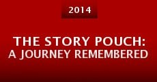 The Story Pouch: A Journey Remembered (2014) stream