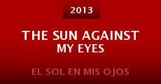 The Sun Against My Eyes (2013) stream