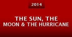 Película The Sun, The Moon & The Hurricane