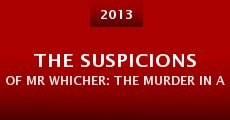 The Suspicions of Mr Whicher: The Murder in Angel Lane (2013)
