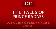 The Tales of Prince Badass (2014) stream