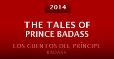 The Tales of Prince Badass (2014)