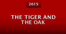 The Tiger and the Oak (2015) stream