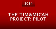 The Tim&Micah Project: PILOT (2014)