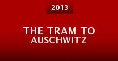 The Tram to Auschwitz (2013) stream