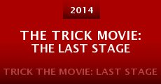 The Trick Movie: The Last Stage (2014)