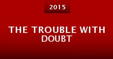 The Trouble with Doubt