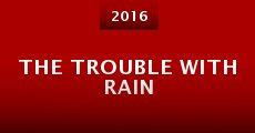 Película The Trouble with Rain