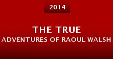 Película The True Adventures of Raoul Walsh