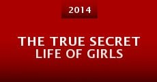 Película The True Secret Life of Girls