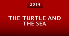 The Turtle and the Sea (2014) stream