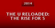 Película The U Reloaded: The Rise for 5