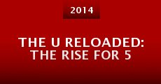 The U Reloaded: The Rise for 5 (2014) stream