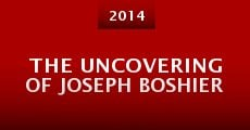 The Uncovering of Joseph Boshier (2014) stream