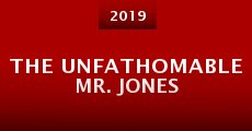 Película The Unfathomable Mr. Jones