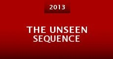The Unseen Sequence (2013) stream