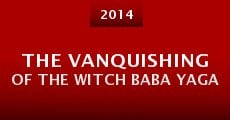 The Vanquishing of the Witch Baba Yaga (2014)