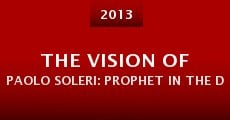 Película The Vision of Paolo Soleri: Prophet in the Desert
