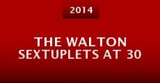 The Walton Sextuplets at 30 (2014) stream