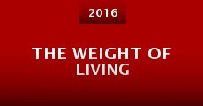 Película The Weight of Living