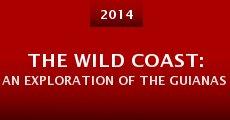 Película The Wild Coast: An Exploration of the Guianas