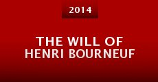 The Will Of Henri Bourneuf (2014) stream