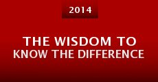 Película The Wisdom to Know the Difference