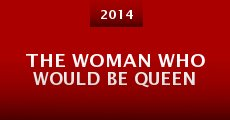 Película The Woman Who Would Be Queen