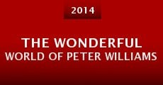 The Wonderful World of Peter Williams (2014)