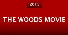 The Woods Movie (2015) stream
