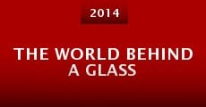 Película The World Behind a Glass