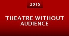 Theatre Without Audience (2015) stream