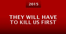 They Will Have to Kill Us First (2015)